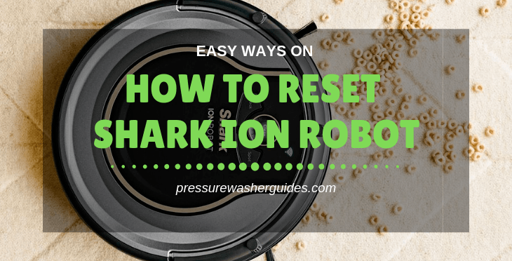 How to Reset Shark Ion Robot