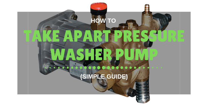 How to Take Apart a Pressure Washer Pump