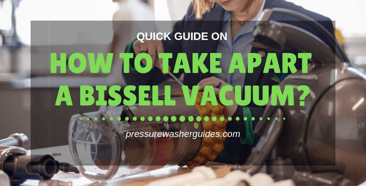 How to Take Apart a Bissell Vacuum