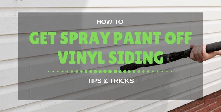 How To Get Spray Paint Off Vinyl Siding