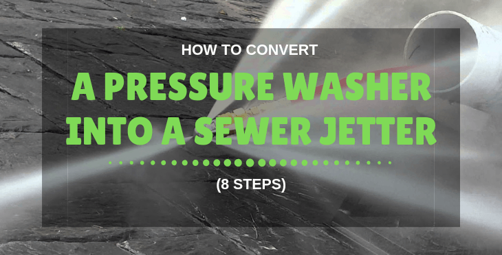 How to Convert a Pressure Washer into a Sewer Jetter