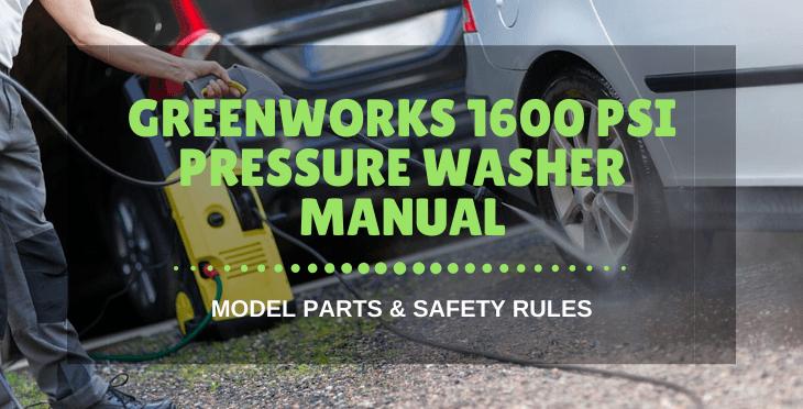greenworks 1600 psi pressure washer manual