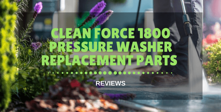 Clean Force 1800 Pressure Washer Replacement Parts
